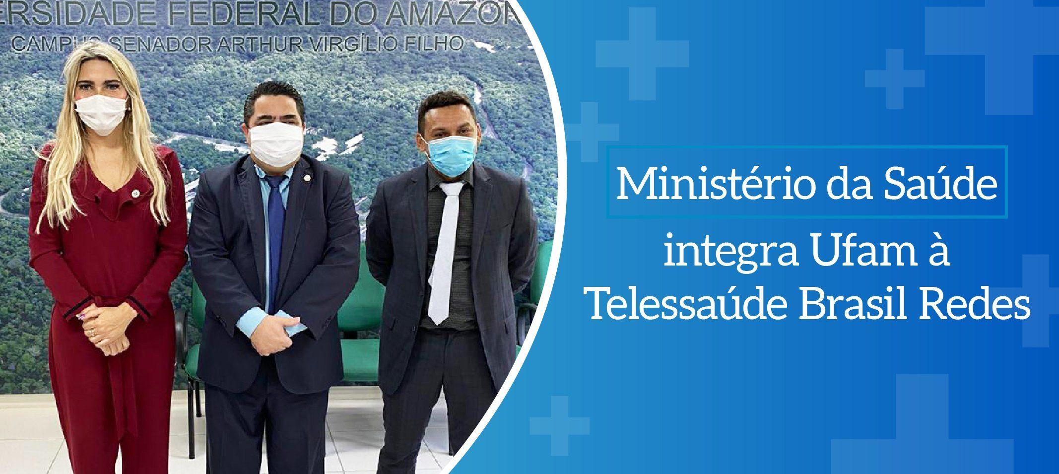 Ministério da Saúde pretende integrar a Gerência de Telessaúde da Ufam ao Programa Telessaúde Brasil Redes