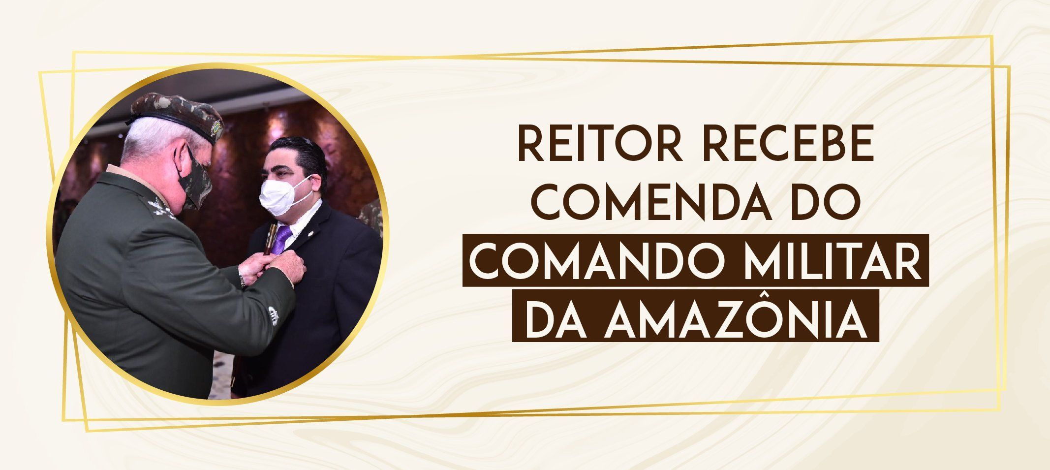 Reitor recebe comenda do Comando Militar da Amazônia