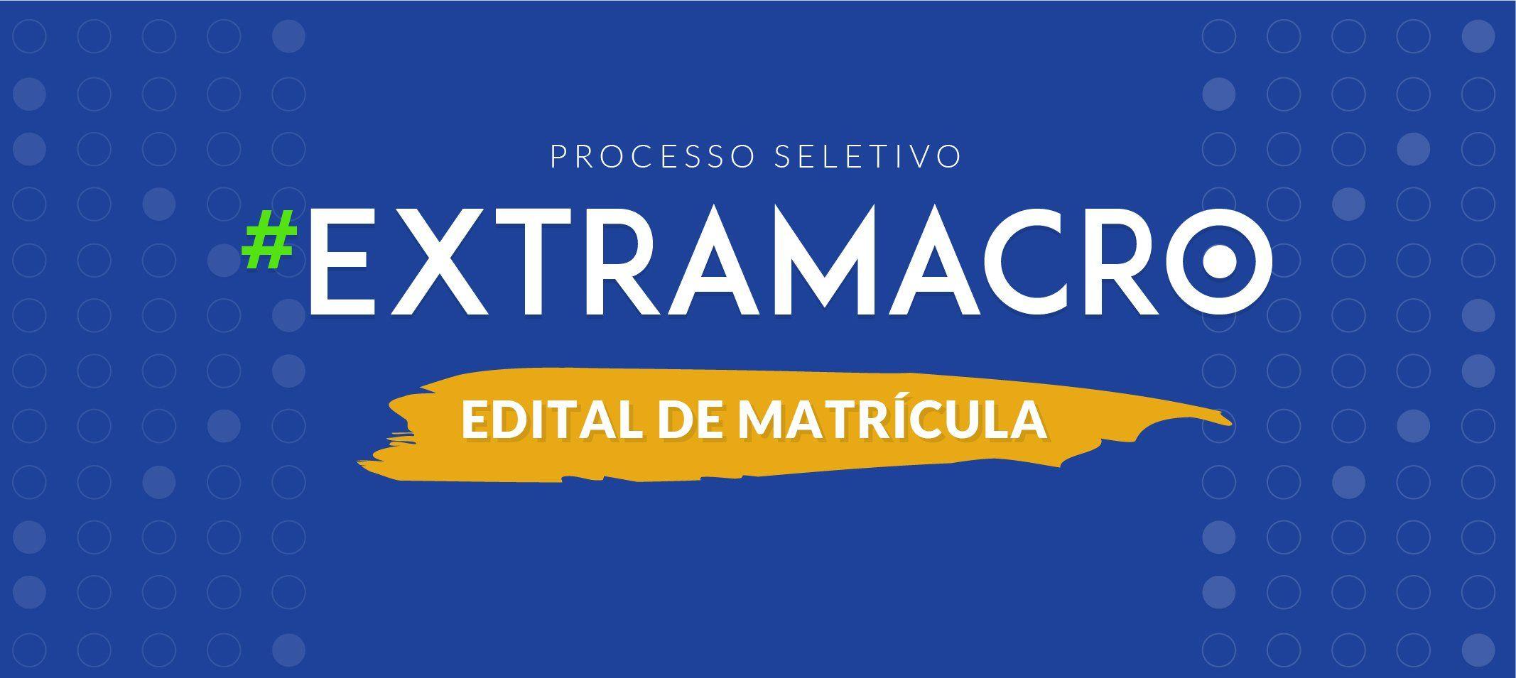 Proeg divulga edital de matrícula dos classificados no Processo Seletivo Extramacro