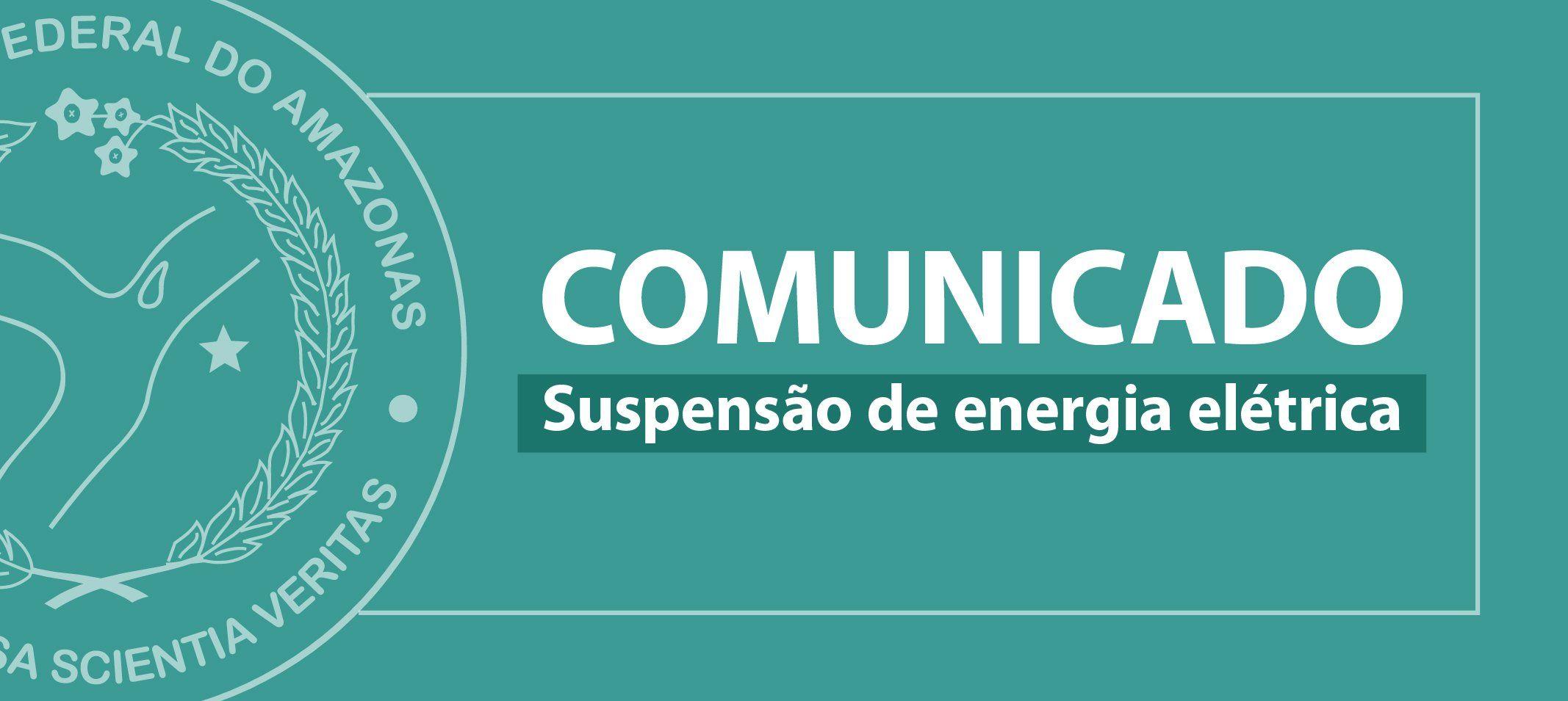 Prefeitura do Campus informa suspensão de energia para troca de transformador nesta quinta, 23